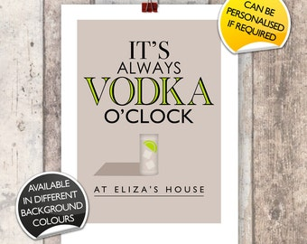 Personalised It's Always Vodka O'Clock Print Typographic Inspired Wall Art Gift Decor Poster Bespoke Custom fun digital quote quotation
