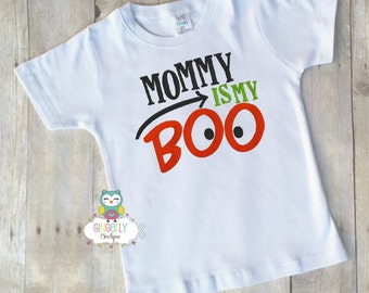 Mommy is my Boo Shirt or Bodysuit, Halloween Clothing, Halloween Shirt, Kids Halloween Shirt, Shirt for Halloween, Boo Shirt