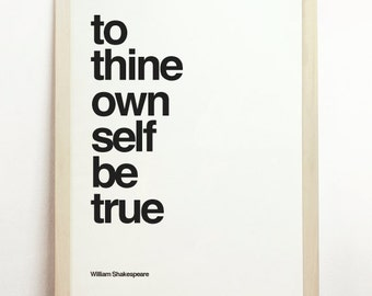 To Thine Own Self Be True Black and White Print Wall Hanging Letterpress Poster William Shakespeare Minimalist Modern Decor Typography Art