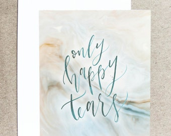 Only Happy Tears Card