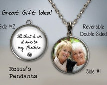 Mother Appreciation Pendant Necklace - All that I am I owe to my Mother - Mother's Day Photo Necklace - Double Sided Photo Jewelry