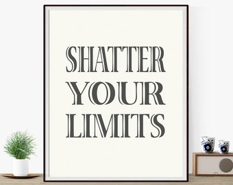 "Typography Wall Art For Student ""Shatter Your Limits"" Large Art Poster Dorm Room Decor-Graduation Gift-Unique Gift Idea Student-Wall Decor"