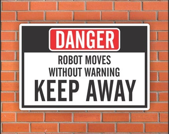 "Danger Robot Moves Without Warning KEEP AWAY Sign - industrial Signs - 12"" X 18"" Aluminum Sign"
