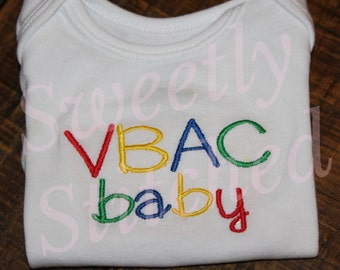 VBAC Baby Shirt or Onesie