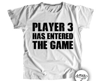 Player 3 Has Entered the Game - available in other design colors, infant shirts, toddler shirts, and baby bodysuits