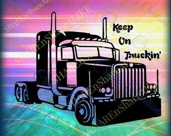 Semi SVG Tractor Trailer Keep Truckin DXF Driver 16 18 22 24 Wheel Haul Road Life Vacation Home Family Dad Vinyl Cricut Shirt Hat Mug Decal.