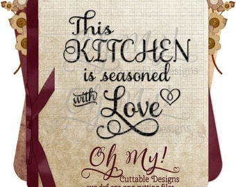 This Kitchen is seasoned with Love Quote Svg Dxf Eps Png Cutting Files