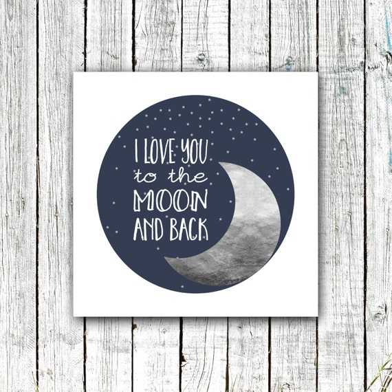 Nursery Art Printable, I love you to the moon and back, Gender Neutral, Moon, Stars, Digital Download Size 12x12 #532