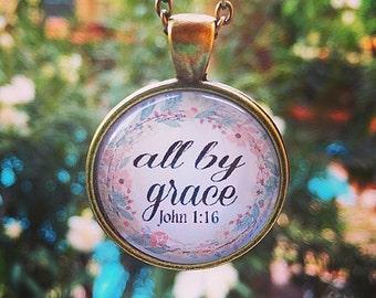 "Bible Verse Pendant Necklace ""All by grace John 1:16"""
