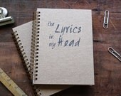 HARD COVER - The Lyrics in my Head- Letter pressed 5.25 x 7.25 inch journal