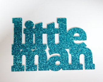 Little Man Glitter Die Cut - Party Decorations - Card Topper - Gender Reveal - Baby Shower