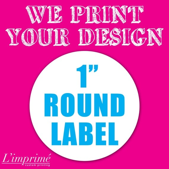 "Your Custom 1"" Round Label"
