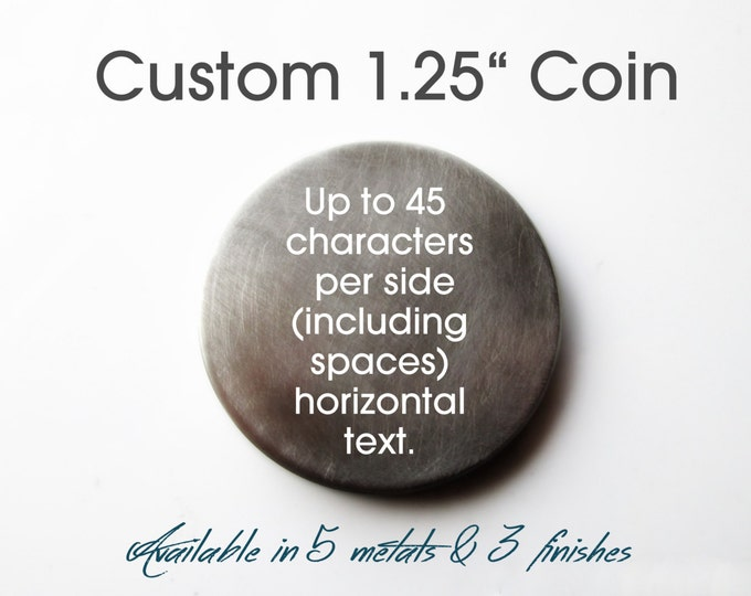 Custom Engraved MEDIUM coin, up to 45 characters per side for 90 total, add a symbol, see description on how to order, 5 metals 3 finishes