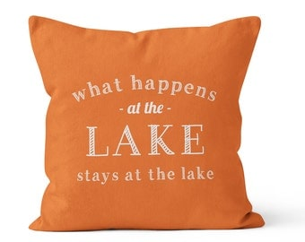 What Happens At The Lake Pillow Cover, cottage quote pillow cover, beach cabin decor, orange pillow cover