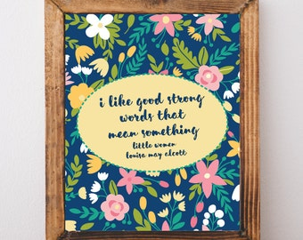 I Like Good Strong Words, Little Women, Louisa May Alcott Quote, Book Quote, Literary Quotes, Literary Prints, Literary Printable