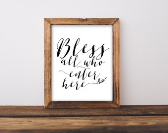 Bless all who enter here, Home Print Printable Welcome Instant Download Decor Frame Wall art, printable art farm art farmhouse decor