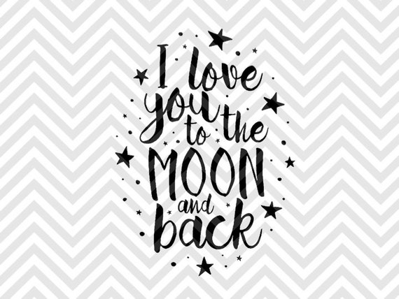 Download I Love You to the Moon and Back SVG and by ...