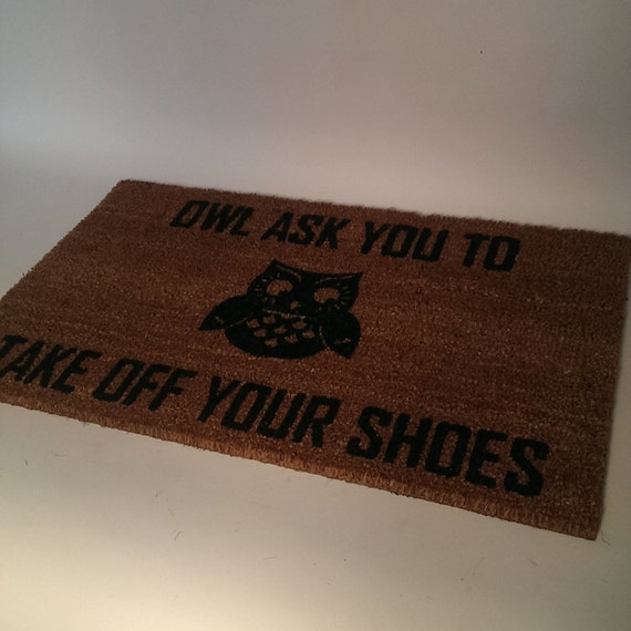 Owl ask you to take off your shoes welcome by uncommondoormats - Remove shoes doormat ...