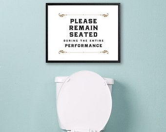 "PDF Printable • ""Please Remain Seated During the Entire Performance"" • Instant Digital Download"
