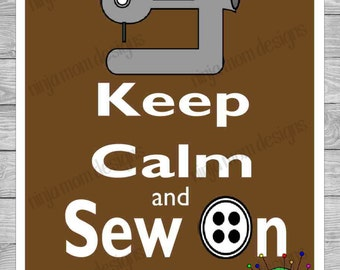 Keep Calm and Sew On Digital Print