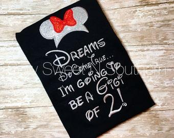 Dreams do come true I'm going to be a Gigi of 2! Disney embroidered shirt, Gigi disney shirt, preganacy announcement shirt, Disney vacation