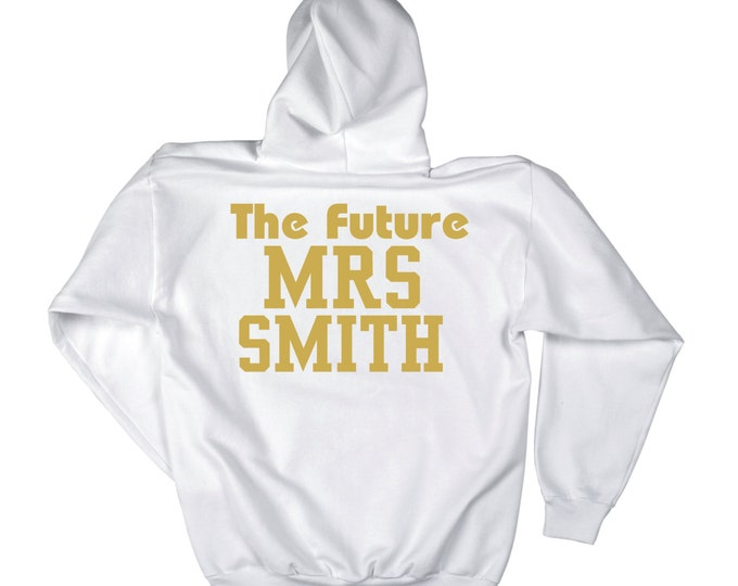 Bride white pullover hoodie- Custom Future Mrs last name hoodie- Bride Gift - The Future mrs sweatshirt- WHITE Gold Ink - BACKSIDE