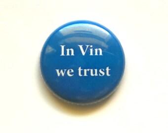 "Vin Scully Dodgers Blue Pinback button - Mini Button, ""In Vin We Trust"" - Dodgers Baseball Vin Scully pin"