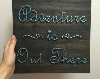 Adventure is Out There String Art Wood Sign