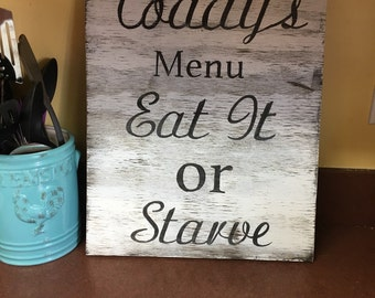 14x18 Today's Menu-Eat it or Starve