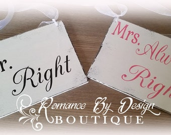 Mr Right...Mrs Always Right Wedding Chair Signs