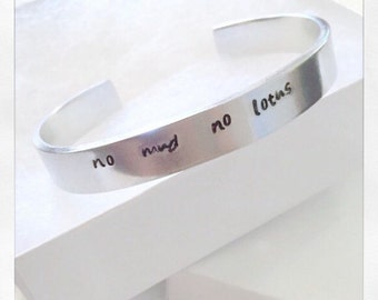 No mud, no lotus bracelet - cuff - bangle - hand stamped jewellery - for her - boho - hippie - gypsy - yoga