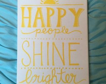 Happy People Shine Brighter