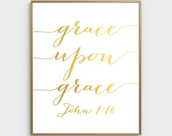 Grace Upon Grace, Bible Verse Art, John 1:16, Scripture Print, Christian Wall Art, Gold Bible Verse, Gold Foil, Christian Quotes, Poster