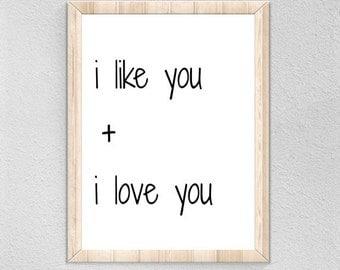 I Like You And I Love You Print, Love Digital Print