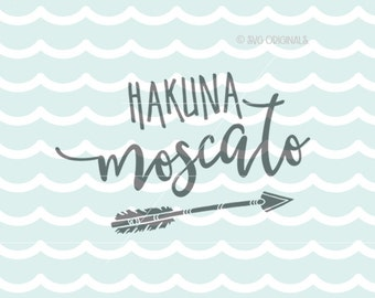 Hakuna Moscato SVG Vector file. Cricut Explore and more! So many uses! Cut or Printable! Hakuna Moscato Wine Lover SVG