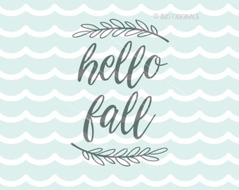 Hello Fall  SVG  Cricut Explore and more. Cut or Printable. Hello Fall Quote Autumn Leaves Fall Calligraphy Sign SVG