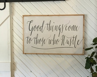 Good things come to those who hustle framed wood sign 24x36