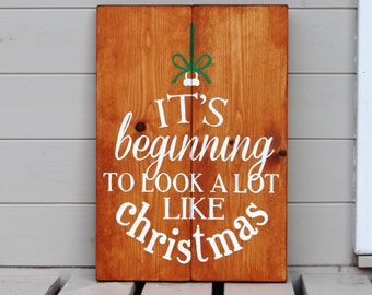 It's Beginning To Look A Lot Like Christmas - Wooden Sign