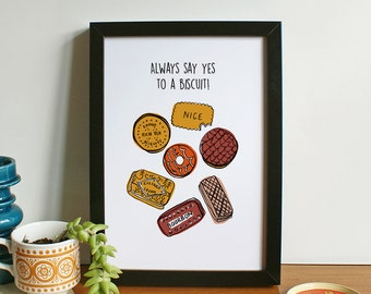 Always say yes to a biscuit A4 Print