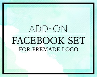 Matching Facebook Set to your Premade Logo
