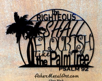 The Righteous Shall Flourish, PSALM 92 METAL Wall Hanging; RELIGIOUS
