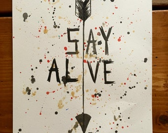 Stay Alive - Original Watercolor Art - Hunger Games - Quote -11x14 - Abstract Watercolor - Book Quote -