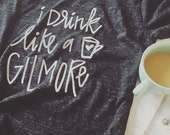 I Drink Like A Gilmore Tee Unisex and Womens
