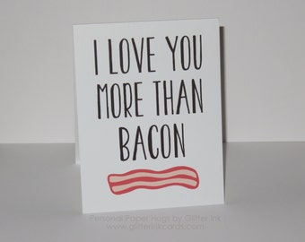 I love you more than Bacon - Funny Card - Funny Greeting Card - Funny Anniversary Card - Funny Valentine Card