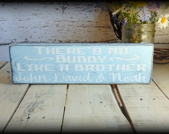 Rustic Wooden Shelf Sitter - Gift For Brother - Brother Sign - There's No Buddy Like A Brother - Personalized Sign - Custom Wood Sign