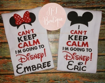 Custom Personalized I Can't Keep Calm I'm Going to Disney Shirt