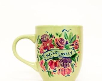 Hello Lovely - Hand Painted Mug