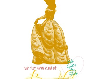 """Princess Belle """"Be Your Own Kind of Beautiful"""" Digital Print Instant Download"""