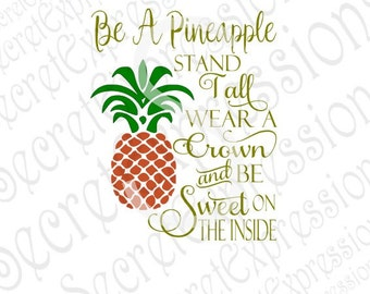 Be A Pineapple Svg Stand Tall Wear A Crown Be Sweet On The Inside Svg Digital Cutting File DXF Jpeg, Svg Cricut, Svg Silhouette, Print File