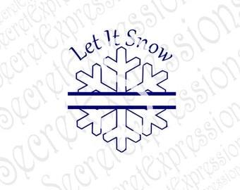 Snowflake Split Monogram Svg, Let It Snow Svg, Snowflake Svg, Digital Cutting File Eps Png DXF, JPEG, SVG Cricut, Svg Silhouette, Print File